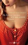 Du kamst zu mir wie aus einem Traum - Diego Galdino, Gabriela Schönberger