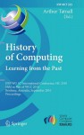 History of Computing: Learning from the Past: IFIP WG 9.7 International Conference, HC 2010, Held as Part of WCC 2010, Brisbane, Australia, September 20-23, 2010, Proceedings - Arthur Tatnall
