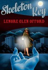 Skeleton Key: Todd & Georgine (A Felony & Mayhem Mystery) - Lenore Glen Offord, Sarah Weinman