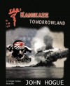 Kamikaze Tomorrowland: A Future Fiction Story - John Hogue