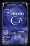 The Immortal City - Amy Kuivalainen