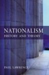 Nationalism: History and Theory - Paul Lawrence