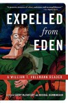 Expelled from Eden: A William T. Vollmann Reader - William T. Vollmann, Larry McCaffery, Michael Hemmingson
