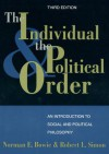 The Individual and the Political Order: An Introduction to Social and Political Philosophy - Norman E. Bowie, Robert L. Simon