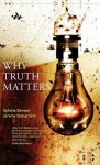 Why Truth Matters - Ophelia Benson, Jeremy Stangroom