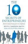 The 10 Secrets of Entrepreneurs - Keith Cameron Smith