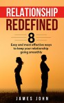 Relationship redefined: 8 easy and most effective ways to keep your relationship going smoothly (Relationship, Dating Advice, Communication , Couples, Love, partnership) - JAMES JOHN