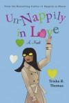 Un-Nappily in Love - Trisha R. Thomas