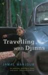 Travelling With Djinns - Jamal Mahjoub