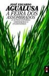 A Feira dos Assombrados - José Eduardo Agualusa