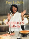 Desserts LaBelle: Soulful Sweets to Sing About - Patti LaBelle