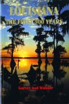 Louisiana: The First 300 Years: The First 300 Years - Mary Lou Widmer, Joan Garvey