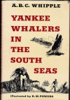 Yankee Whalers in the South Seas - A.B.C. Whipple