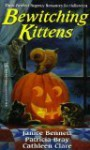 Bewitching Kittens - Janice Bennett, Patricia Bray, Cathleen Clare, Various