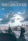 Piekło z widokiem na niebo : spotkania z Rosją 1999-2004 - Grzegorz Przebinda
