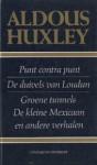 Punt Contra Punt - De Duivels Van Loudon - Groene Tunnels - De Kleine Mexicaan - en andere verhalen - Aldous Huxley