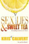 Sex, Lies & Sweet Tea - Kris Calvert