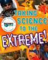 Taking Science to the Extreme! (Discovery Channel Young Scientist Challenge) - Rosanna Hansen, Sherry Gerstein, Steven Jacobs