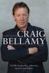 Home Truths: On Life, Leadership, Adversity, Success and Failure - Craig Bellamy, Matt Marshall