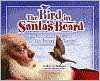 Bird in Santa's Beard - Jeffrey Schatzer, Mark Bush, Don Rutt, Ty Smith