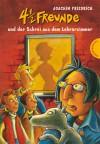 4 1/2 Freunde und der Schrei aus dem Lehrerzimmer - Joachim Friedrich, Regina Kehn