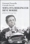 Sofia 1973: Berlinguer deve morire - Giovanni Fasanella, Corrado Incerti