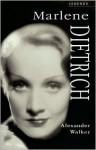 Marlene Dietrich - Alexander Walker