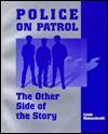 Police on Patrol: The Other Side of the Story - Linda Kleinschmidt, Jack Egan