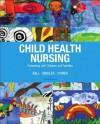 Child Health Nursing Plus New Mynursinglab with Pearson Etext -- Access Card Package - Jane W. Ball, Ruth C. Bindler, Kay J. Cowen