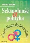 Seksualność a polityka Od socjalizmu do libera - Urszula Dudziak