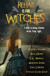 Rehab Is For Witches - Tyffani Clark Kemp, Miranda Stork, Tara Wood, J.A. Howell, Elle J Rossi, Cynthia Valero