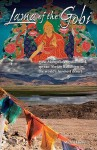 Lama of the Gobi: How Mongolia's Mystic Monk Spread Tibetan Buddhism in the World's Harshest Desert - Michael Kohn