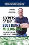 Secrets of the Blue Jeans Millionaire - T.J. Rohleder