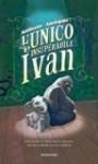 L'unico e insuperabile Ivan - Katherine Applegate, Loredana Baldinucci