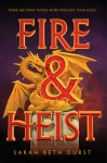 Fire and Heist - Sarah Beth Durst