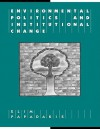 Environmental Politics and Institutional Change - Elim Papadakis, Geoffrey Brennan, Francis G. Castles