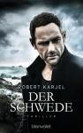 Der Schwede: Thriller (Geheimagent Ernst Grip 1) - Robert Karjel, Maike Dörries