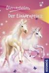 Sternenfohlen, 2, Der Einhornprinz (German Edition) - Linda Chapman, Ursula Rasch, Carolin Ina Schröter