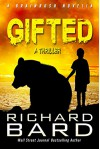 Gifted: A Brainrush Novella - Richard Bard