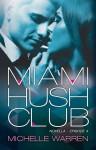 Miami Hush Club: Episode 4 - Michelle Warren