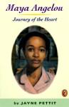 Maya Angelou: Journey of the Heart - Jayne Pettit, Stephen Johnson, Stefanie Rosenfeld