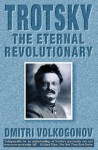 Trotsky: The Eternal Revolutionary - Harold Shukman
