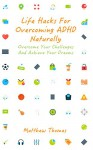 Life Hacks For Overcoming ADHD Naturally: Overcome Your Challenges And Achieve Your Dreams - Matthew Thomas