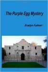 The Purple Egg Mystery - Evalyn Fulmer