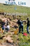 Truth, Lies & Propaganda: in Africa (Truth, Lies and Propaganda Book 1) - Lucinda E Clarke