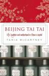 Beijing Tai Tai: Life, Laughter and Motherhood in China's Capital - Tania McCartney