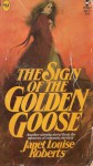 The Sign of the Golden Goose - Janet Louise Roberts