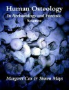 Human Osteology: In Archaeology and Forensic Science - Margaret Cox