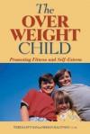Overweight Child: Promoting Fitness and Self-Esteem - Teresa Pitman, Miriam Kaufman