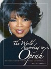 The World According to Oprah: An Unauthorized Portrait in Her Own Words - Ken Lawrence